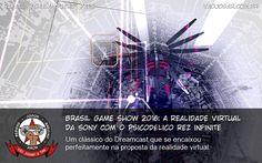 Brasil Game Show 2016: A Realidade Virtual Da Sony Com O Psicodélico Rez Infinite - Um clássico do Dreamcast que se encaixou perfeitamente na proposta da realidade virtual. #BGS #BGS2016 #PSVR #REZ #GearVR