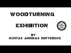 Woodturning Exhibition of Kostas Annikas Deftereos in Sami / Kefalonia /...