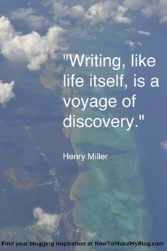 """Writing, like life itself, is a voyage of discover."" -Henry James [with aerial view of clouds and land below]"