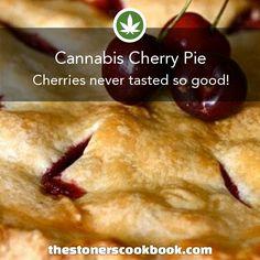 Cannabis Cherry Pie from the The Stoner's Cookbook (http://www.thestonerscookbook.com/recipe/cannabis-cherry-pie)