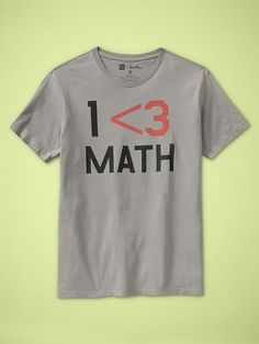 1 <3 MATH. Let's face it, I'd have worn this t-shirt in high school if it had existed.   ($29.95, gap.com)