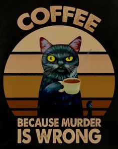 Coffee Heart, I Love Coffee, Crazy Cat Lady, Crazy Cats, Coffee With Alcohol, Black Cat Art, Coffee Culture, Coffee Quotes, Coffee Drinks
