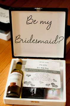 Creative way to ask your girls to be your bridesmaids. Be my bridesmaid box