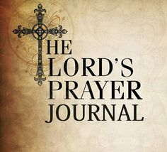 The Lord's Prayer Journal A 31 Day Prayer by LordsPrayerJournal Prays The Lord, Lord And Savior, Father Son Holy Spirit, Praying For Others, Learning To Pray, Faith In God, Jesus Faith, God Jesus, Jesus Christ
