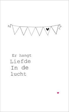 Things are love in the air Words Quotes, Art Quotes, Sayings, Love Words, Beautiful Words, Dutch Words, Quotes About Everything, Dutch Quotes, Quote Prints