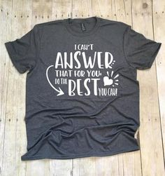 I Can't Answer That For You Missy LuLu's Teacher Shirts