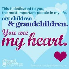 My God and husband first...and my children and grandchildren fill my heart