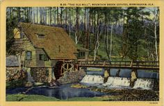 Vintage photos of Alabama | The Old Mill Mountain Brook Estates Birmingham Alabama. I loved watching for this place on our rides to the mall, one of my favorite places.