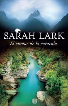 """""""El rumor de la caracola"""", de Sarah Lark. Segundo volumen de una nueva saga familiar ambientada en Nueva Zelanda, ahora en edición tapa dura con sobrecubierta y nuevo estilo de cubierta."""