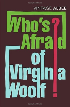 Who's Afraid Of Virginia Woolf:  Edward Albee