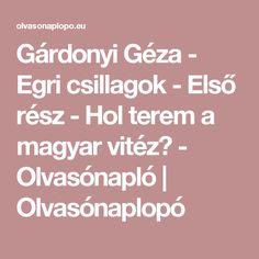 Gárdonyi Géza - Egri csillagok - Első rész - Hol terem a magyar vitéz? - Olvasónapló | Olvasónaplopó Elsa