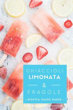 GHIACCIOLI LIMONATA E FRAGOLE Il sapore dell'estate 2018! Dei dessert rinfrescanti da gustare nelle calde giornate estive. Scoprite la ricetta passo passo sul blog. #dolci #ricette #ghiaccioli #gelati #estate #estate2018 #passopasso #fragole #limoni #frutta