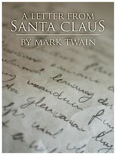"""Read and share """"A Letter From Santa Claus"""" by Mark Twain at North Pole Glo - http://www.northpoleglo.com/book/a-letter-from-santa-claus #kobo #ebooks #northpoleglo"""
