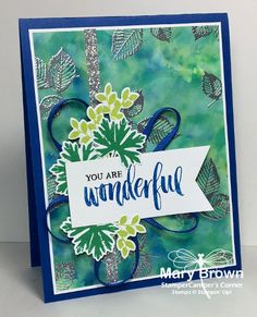 You are Wonderful by stampercamper - Cards and Paper Crafts at Splitcoaststampers You Are Wonderful, Leaf Cards, Monthly Themes, Card Tutorials, Handmade Birthday Cards, Stamping Up, Flower Cards, Cute Cards, Abstract Backgrounds