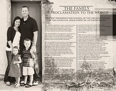 Take a landscape family portrait with lots of space on one side.  Print The Proclamation on transparency and place over empty space.  Love this updated look instead of having the words over the people.