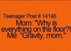 If my kids ever say this to me, I will probably roll on the floor laughing!