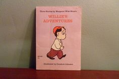 Willies Adventures by Margaret Wise Brown,