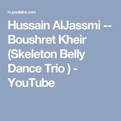 Hussain AlJassmi -- Boushret Kheir (Skeleton Belly Dance Trio ) - YouTube