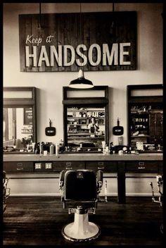 """Vintage barber shop interior - """"Keep it handsome"""" Barbershop Design, Barbershop Ideas, Barbershop Quotes, Barber Quotes, Barber Shop Decor, Barber Shop Vintage, Old Fashion Barber Shop, Modern Barber Shop, Old School Barber Shop"""