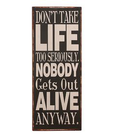 'Don't Take Life Too Seriously' Wall Sign