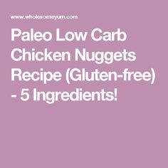 Paleo Low Carb Chicken Nuggets Recipe (Gluten-free) - 5 Ingredients!