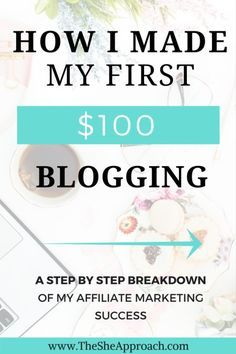 How I made my first $100 blogging - The She Approach. Looking for blogging tips to monetize your blog and make money from home? Read my post on how I started making money blogging and find all about my affiliate marketing strategy for bloggers.