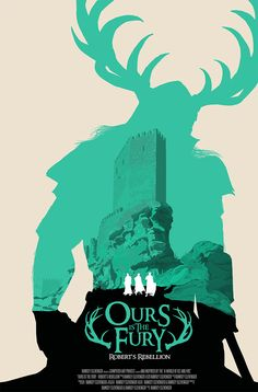Ours is the Fury, Robert's Rebellion: Stunning Fictional Movie Poster Artwork by RamsayC