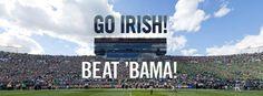 Go Irish! Beat 'Bama! #NotreDame