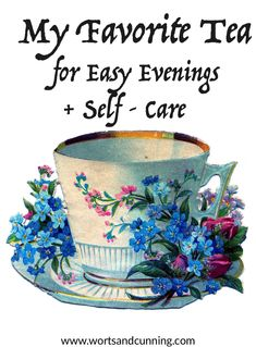 My Favorite Tea for Easy Evenings + Self-Care  http://www.wortsandcunning.com/blog/my-favorite-tea-for-easy-evenings-self-care