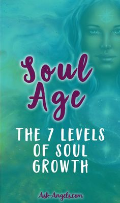 Soul Age- The 7 Levels of Soul Growth... #newsoul #oldsoul