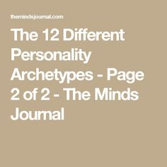 The 12 Different Personality Archetypes - Page 2 of 2 - The Minds Journal