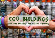 How our buildings are getting Greener blog.frontiergap.com | frontier.ac.uk |#eco #ecocities #climatechange #environment