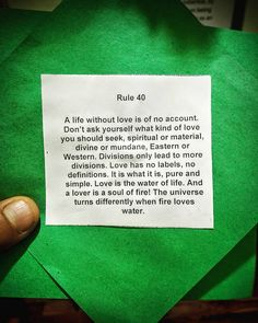 The Existentialist: February 19, 2017 at 10:13PM  existent1alist  posted a photo:           Rule #40 from The Forty Rules of Love: A Novel of Rumi, by Elif Şafak. For more, follow The Existentialist on Facebook. #existentialist, #existential, #life, #love, #happiness, #giving, #quotes, #quote, #qotd, #quoteoftheday, #wisdom, #Rumi, #elifşafak, #40rulesoflove, #unconditionallove, #lovefall, #compassion, #universallove, #purelove, #selflove.. Check out this post on Instagram!  ift.tt/..