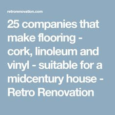 25 companies that make flooring - cork, linoleum and vinyl - suitable for a midcentury house - Retro Renovation