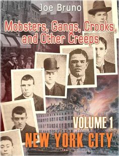 "This is Volume 1of my ""Mobster, Gangs, etc.. books. Volumes 2 and 3 are already published and Volume 4 is on the way. All are only 99 cents."