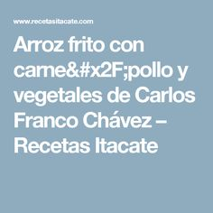 Arroz frito con carne/pollo y vegetales de Carlos Franco Chávez – Recetas Itacate Arroz Frito, Pasta, Coconut Rice, Chicken And Vegetables, Mugs, Recipes, Pasta Recipes, Pasta Dishes