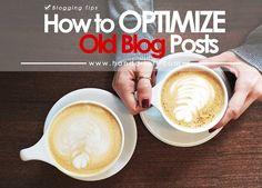 How to Optimize Old Blog Posts #optimize #blogposts #bloggingtips #blogging #seo