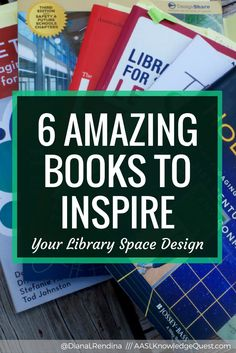 AASL Post: 6 Amazing Books to Inspire Your Library Space Design   Want to change up your library space? Check out these books for some great recommendations.