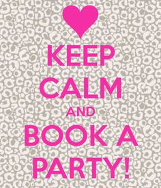 KEEP CALM AND BOOK A PARTY! I know this is for 31 but Pure Romance parties are so much more fun!