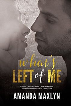 What's Left of Me by Amanda Maxlyn https://www.amazon.com/dp/B00PKNUX5Y/ref=cm_sw_r_pi_dp_x_XLu0xbC1VG8XA
