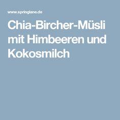 Chia-Bircher-Müsli mit Himbeeren und Kokosmilch