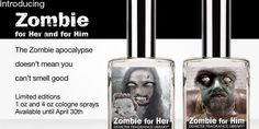 """""""The Zombie apocalypse doesn't mean you can't smell good."""""""