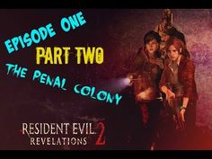 Resident Evil Revelations 2 Episode 1 Gameplay Walkthrough - Penal Colony - Part 2 Penal Colony, Revelation 2, Resident Evil, Movie Posters, Film Poster, Film Posters, Poster