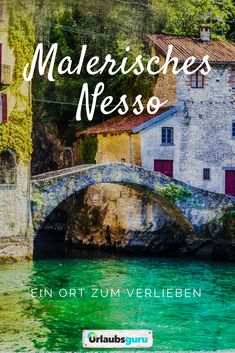 Nesso in Italien – Kleiner Ort, großes Flair Nesso in Italy – a little place to fall in love with. All tips and information for your holiday on Lake Lago di Como can be found in my travel magazine. Europe Destinations, Nesso Italy, Europa Tour, Ibiza, Comer See, Travel Magazines, Small Places, Backpacking Europe, Journey