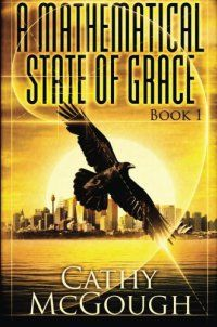 Science Fiction - A Mathematical State of Grace: Book 1 (V - http://lowpricebooks.co/a-mathematical-state-of-grace-book-1-v/