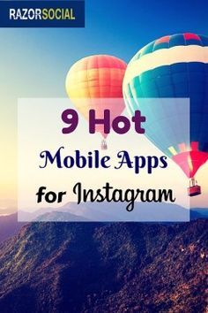 9 Hot Mobile Apps for Instagram.  Ian Cleary
