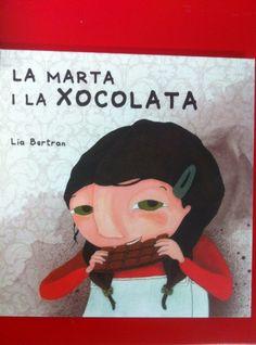 La Marta i la xocolata - Bertran, Lia. La xocolata és un aliment que acostuma a agradar molt; a la Marta li encanta! Li agrada tant, tant i tant que busca la manera de poder-ne menjar sense parar. Però després de donar-hi voltes, se n'adona de que menjar xocolata tot el dia podria privar-la d'altres coses que també li agraden molt... Conte, Acting, Books, Children's Literature, Short Stories, Libros, Food, Book, Book Illustrations