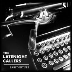 Easy Virtues EP in The Latenight Callers Evidence Locker