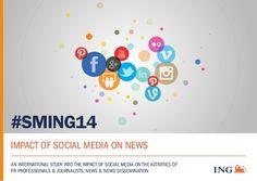 Impact of Social Media on News #SMING14 by ING Group via slideshare