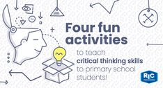 Four fun activities to teach critical thinking skills Student Learning, Teaching Kids, Class Motto, Teaching Critical Thinking, Higher Order Thinking, Australian Curriculum, Problem Solving Skills, Writing Skills, Kids Education